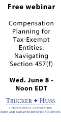 June 8 webinar - Compensation Planning for Tax-Exempt Entities: Navigating IRC Section 457(f)