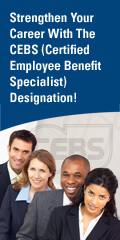 Strengthen Your Career With The CEBS (Certified Employee Benefit Specialist) Designation! Learn more.